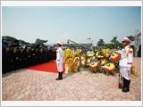 Tổ chức trọng thể Lễ an táng nguyên Tổng Bí thư Đỗ Mười