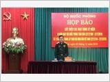 Họp báo giới thiệu các hoạt động kỷ niệm 30 năm Ngày hội Quốc phòng toàn dân và 75 năm Ngày thành lập Quân đội nhân dân Việt Nam