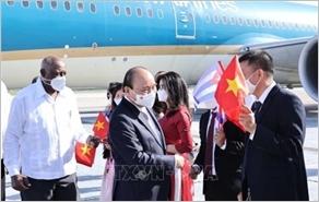 Chủ tịch nước Nguyễn Xuân Phúc tới La Habana, bắt đầu chuyến thăm chính thức Cuba