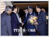 Chủ tịch nước Trần Đại Quang và phu nhân bắt đầu chuyến thăm cấp nhà nước tới Cộng hòa Ấn Độ