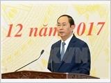 President: 2017 achievements – prerequisites for VN's sustainable development